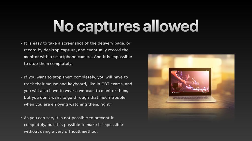 No captures allowed w *UJTFBTZUPUBLFBTDSF...