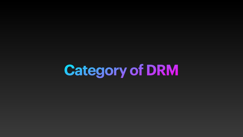 Category of DRM