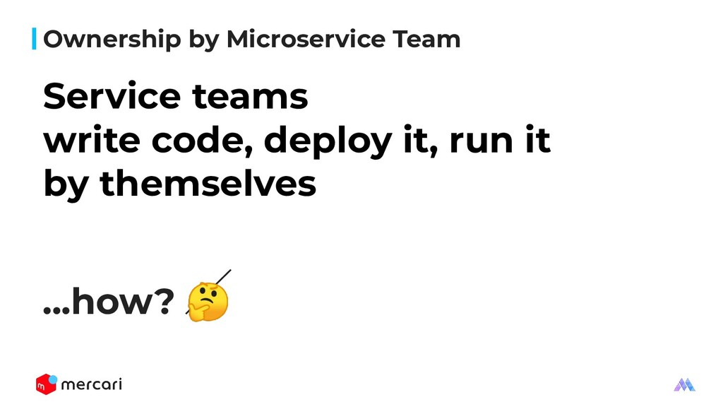 Ownership by Microservice Team ...how?  Service...