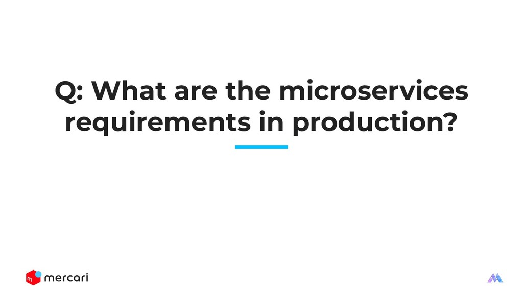 Q: What are the microservices requirements in p...
