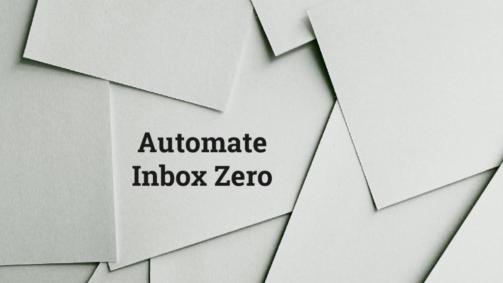 Automate Inbox Zero