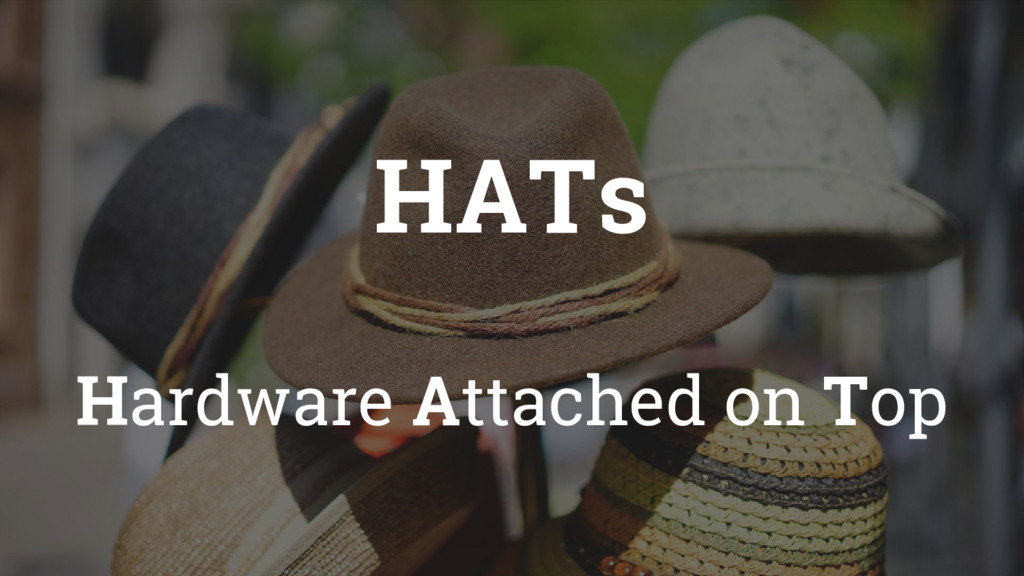 HATs Hardware Attached on Top