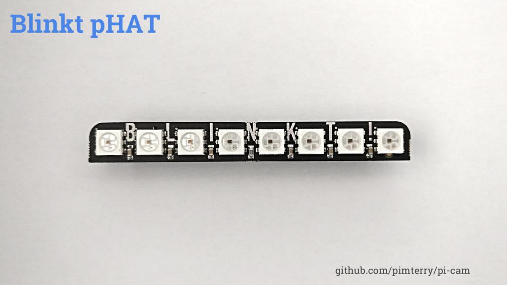 Blinkt pHAT github.com/pimterry/pi-cam