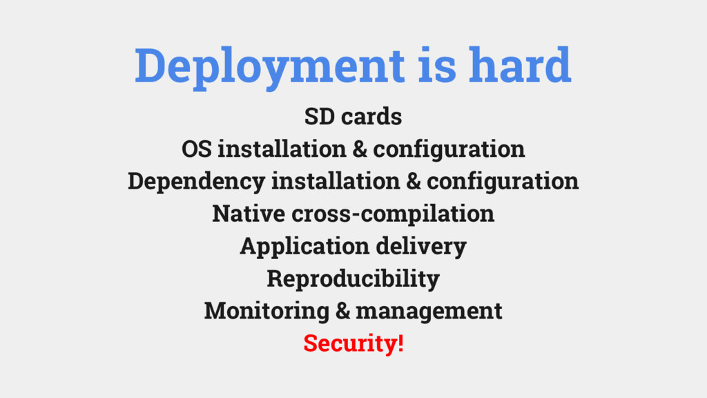 Deployment is hard SD cards OS installation & c...