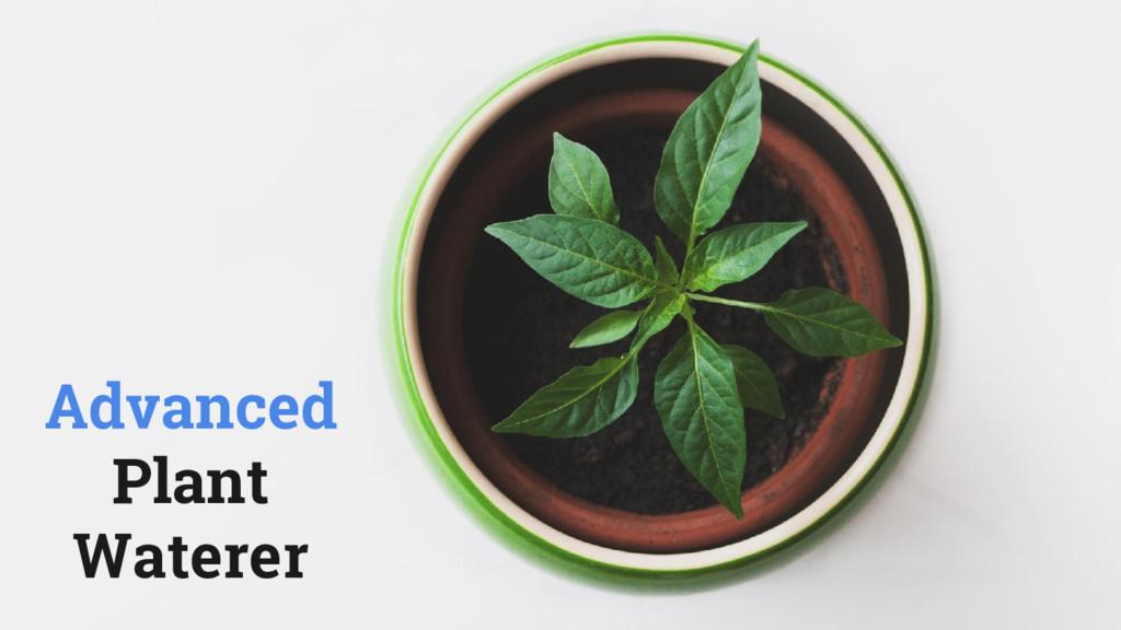 Advanced Plant Waterer