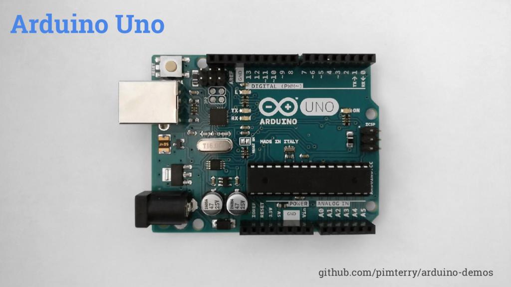 Arduino Uno github.com/pimterry/arduino-demos