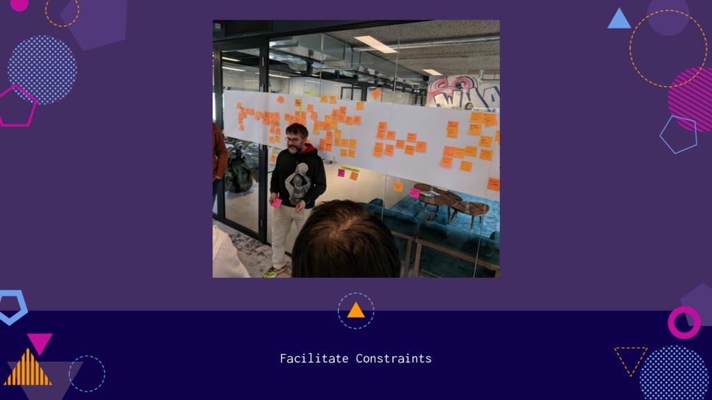 Facilitate Constraints
