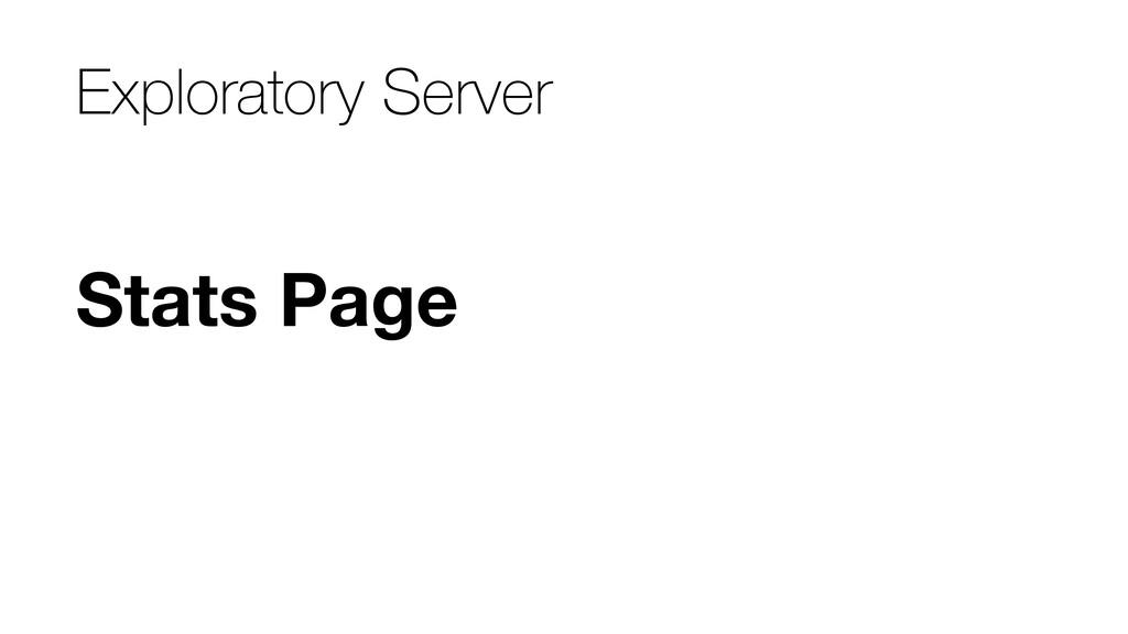 Stats Page Exploratory Server