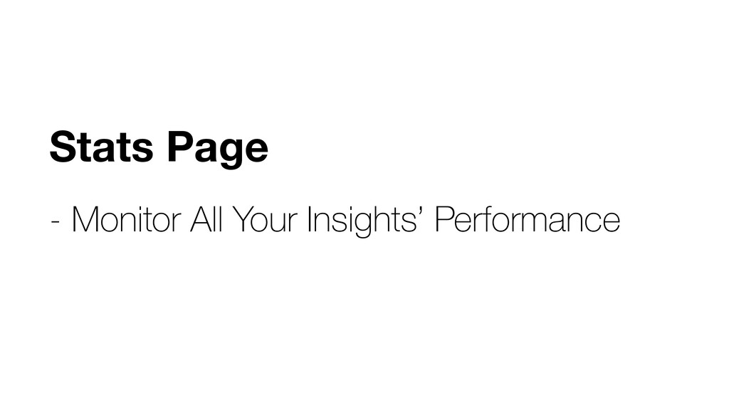 Stats Page - Monitor All Your Insights' Perform...