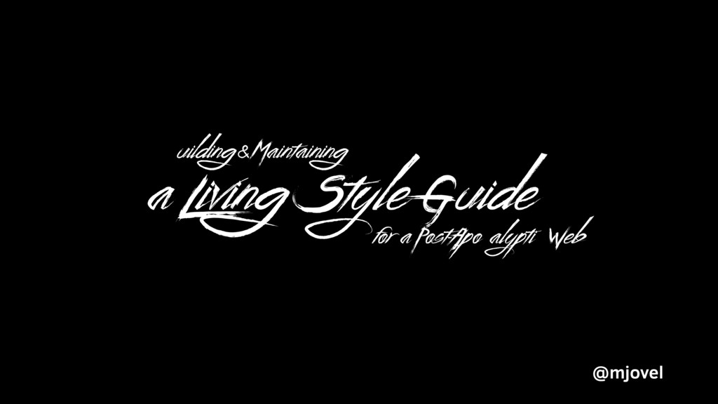 a Living Style Guide Building & Maintaining for...