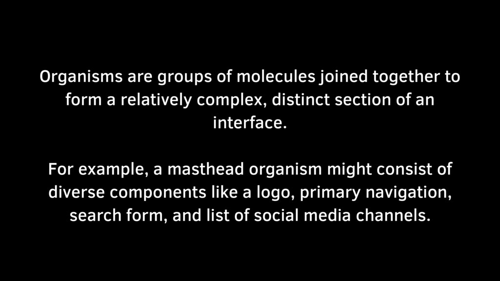 Organisms are groups of molecules joined togeth...