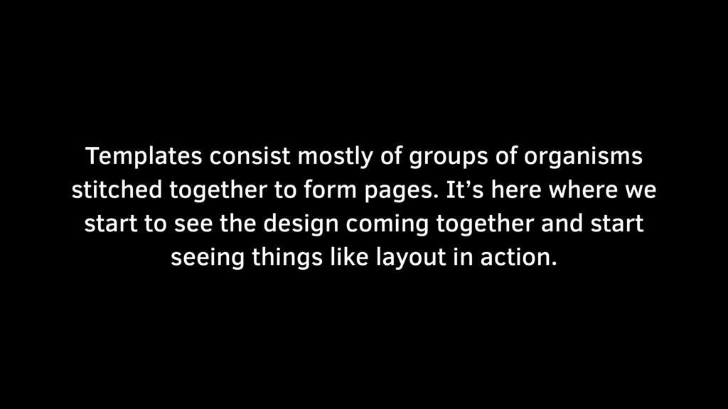 Templates consist mostly of groups of organisms...