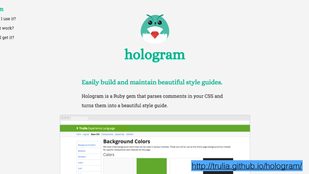 http://trulia.github.io/hologram/