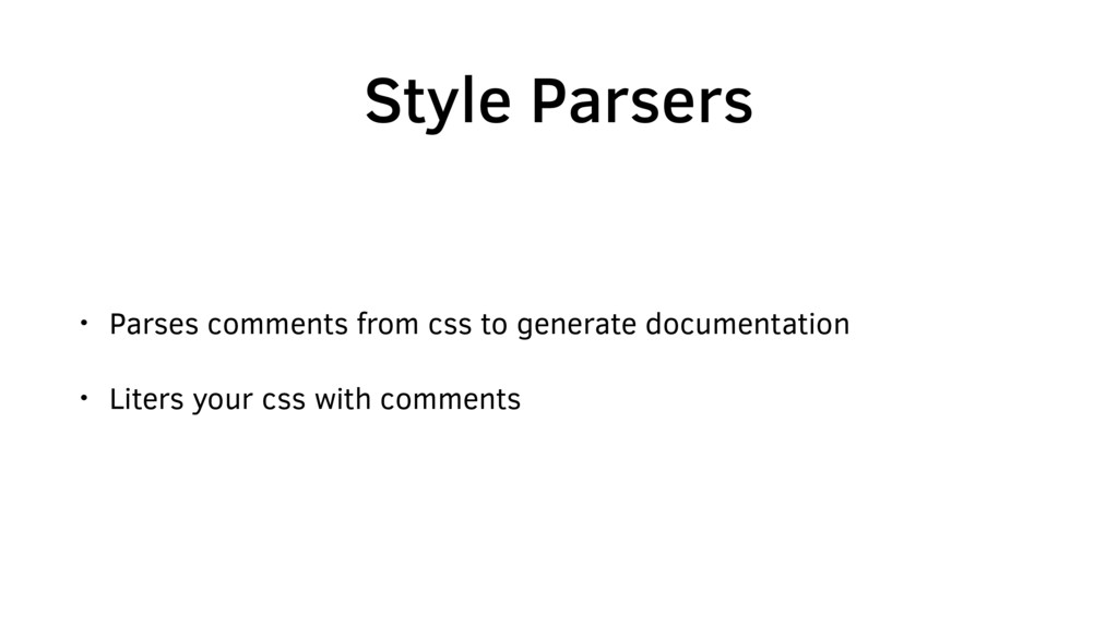 Style Parsers • Parses comments from css to gen...