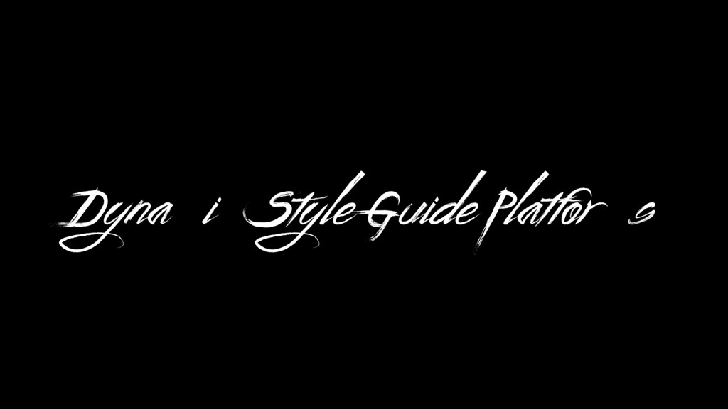 Dynamic Style Guide Platforms
