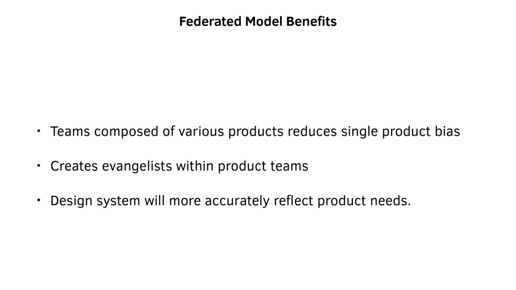 Federated Model Benefits • Teams composed of var...