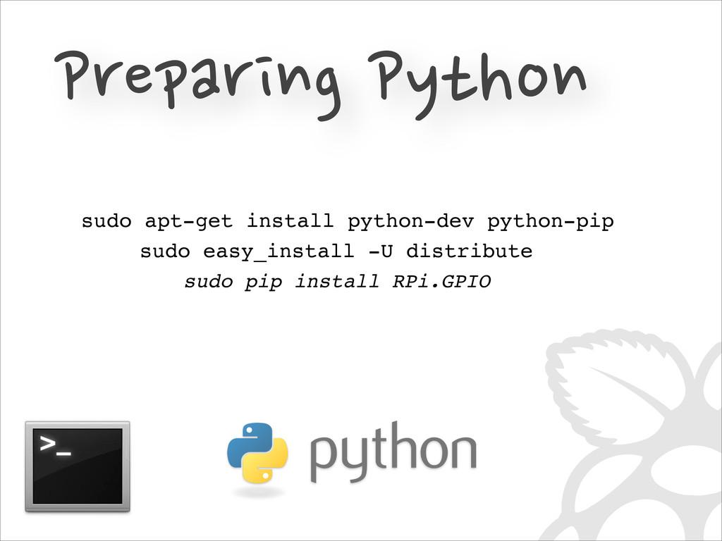 sudo apt-get install python-dev python-pip sudo...