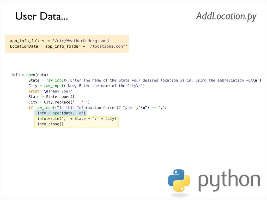 User Data... AddLocation.py app_info_folder = '...