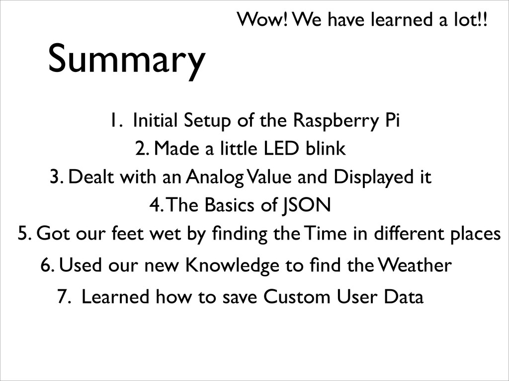 Summary Wow! We have learned a lot!! 1. Initial...