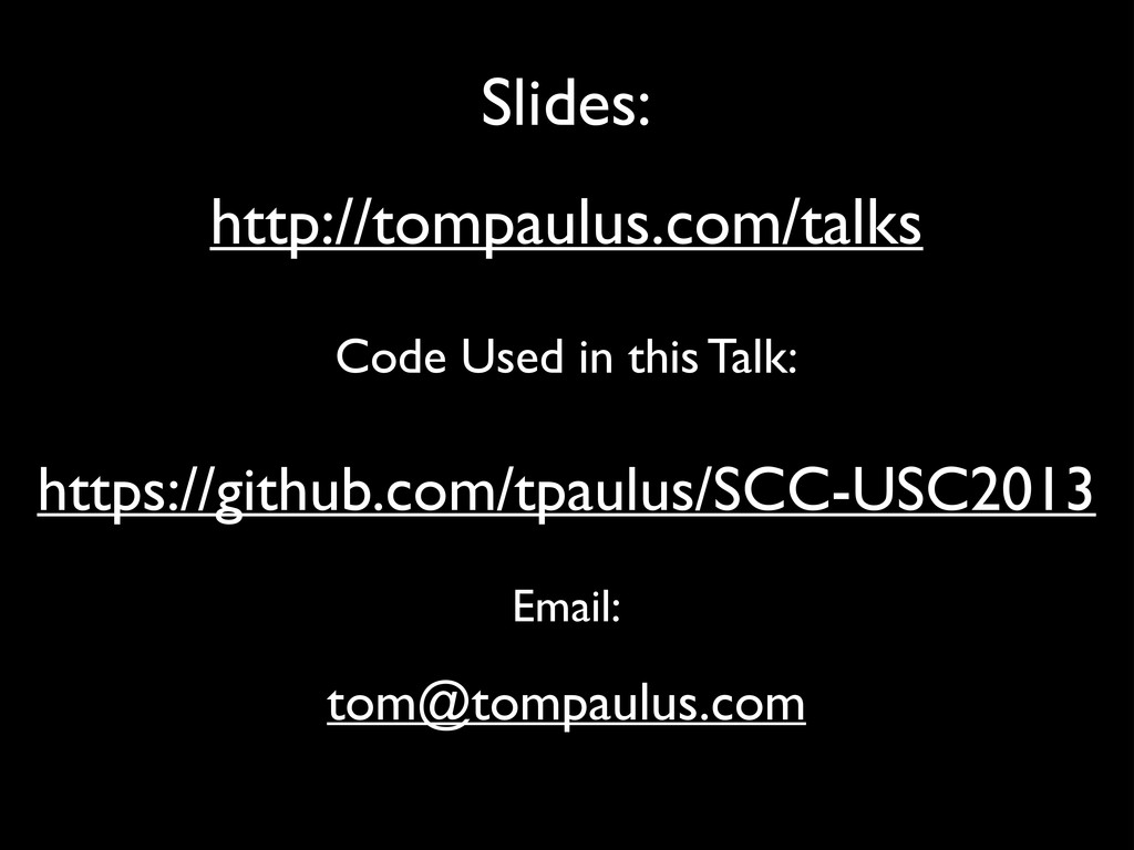 Slides: Code Used in this Talk: http://tompaulu...