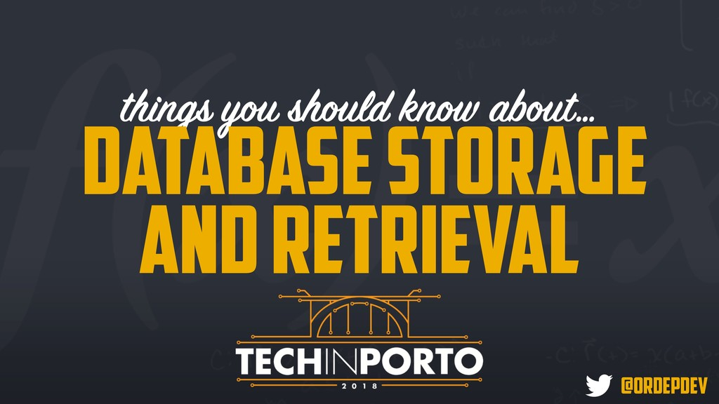 things you should know about… @ordepdev Databas...