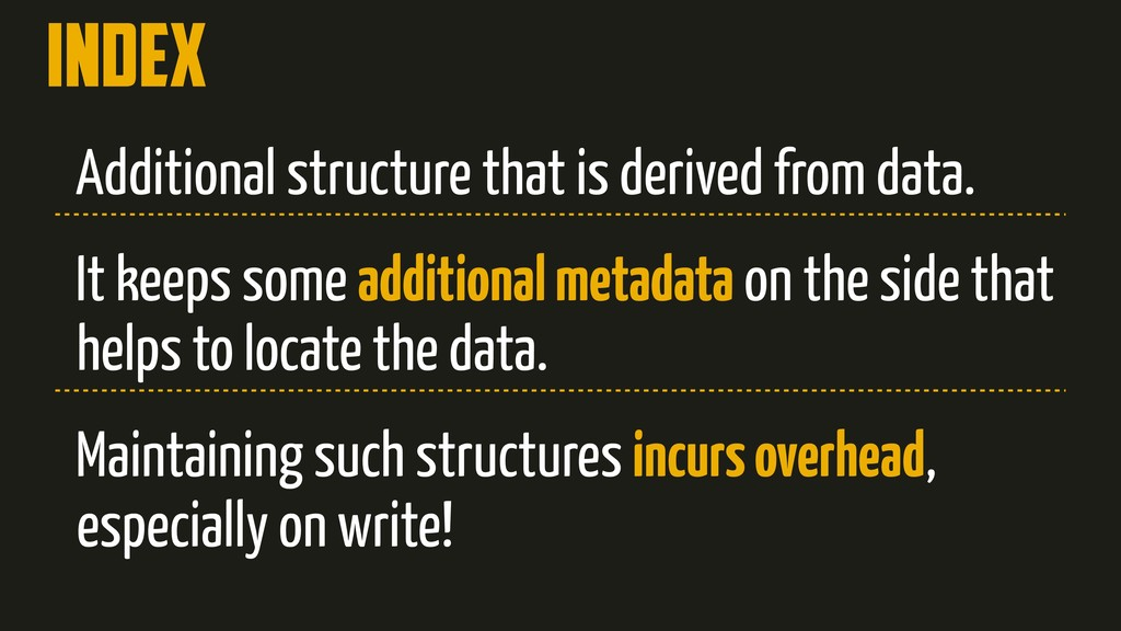 Index Additional structure that is derived from...