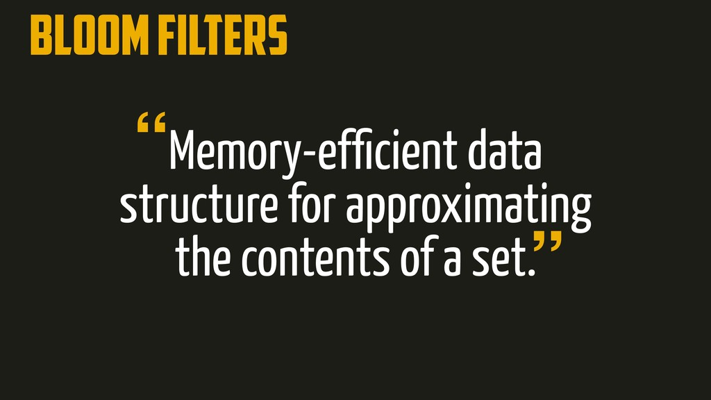 Bloom filters Memory-efficient data structure fo...