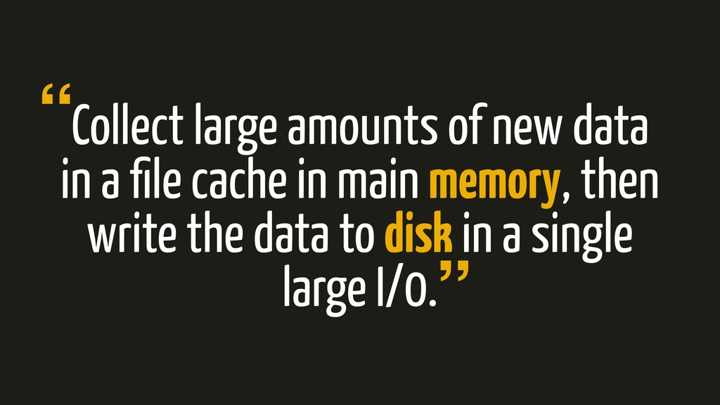 Collect large amounts of new data in a file cach...