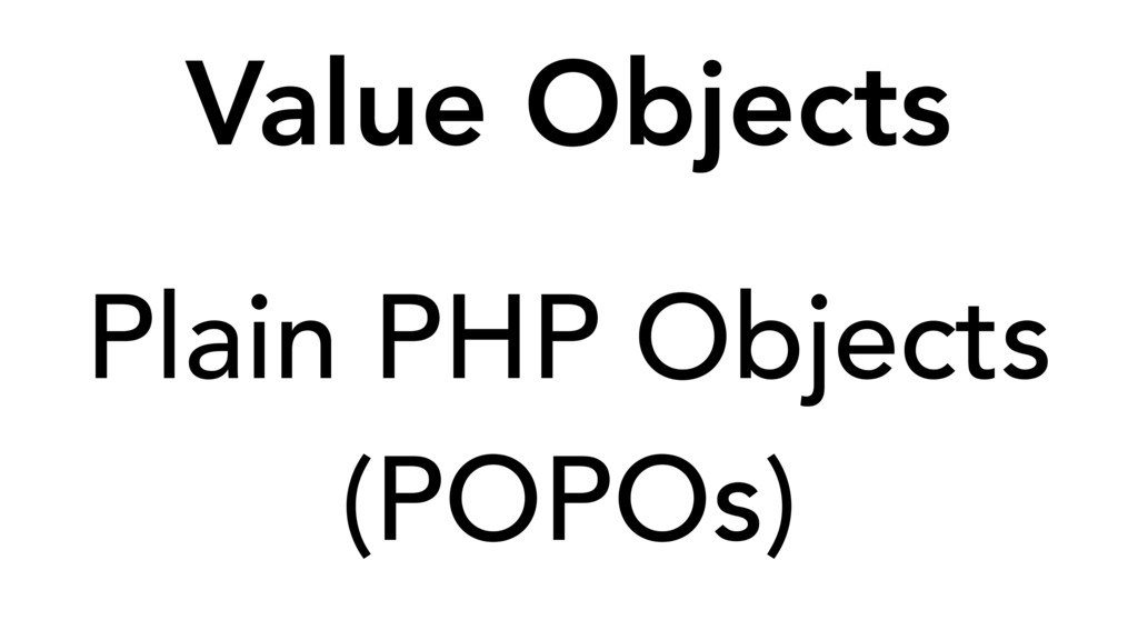 Plain PHP Objects (POPOs) Value Objects