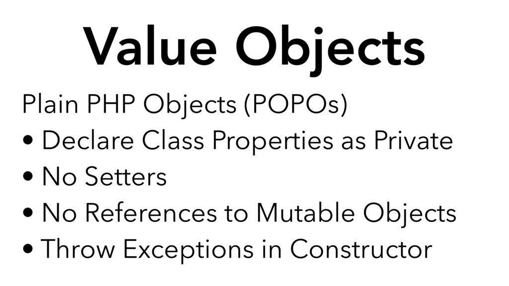 Plain PHP Objects (POPOs) • Declare Class Prope...