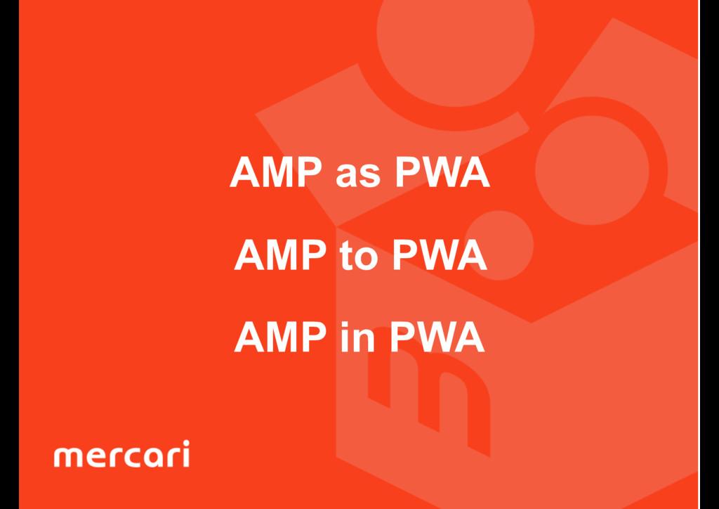 AMP as PWA AMP to PWA AMP in PWA
