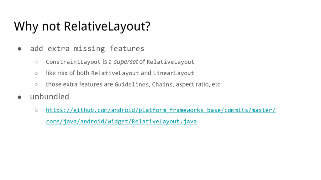 Why not RelativeLayout? ● add extra missing fea...