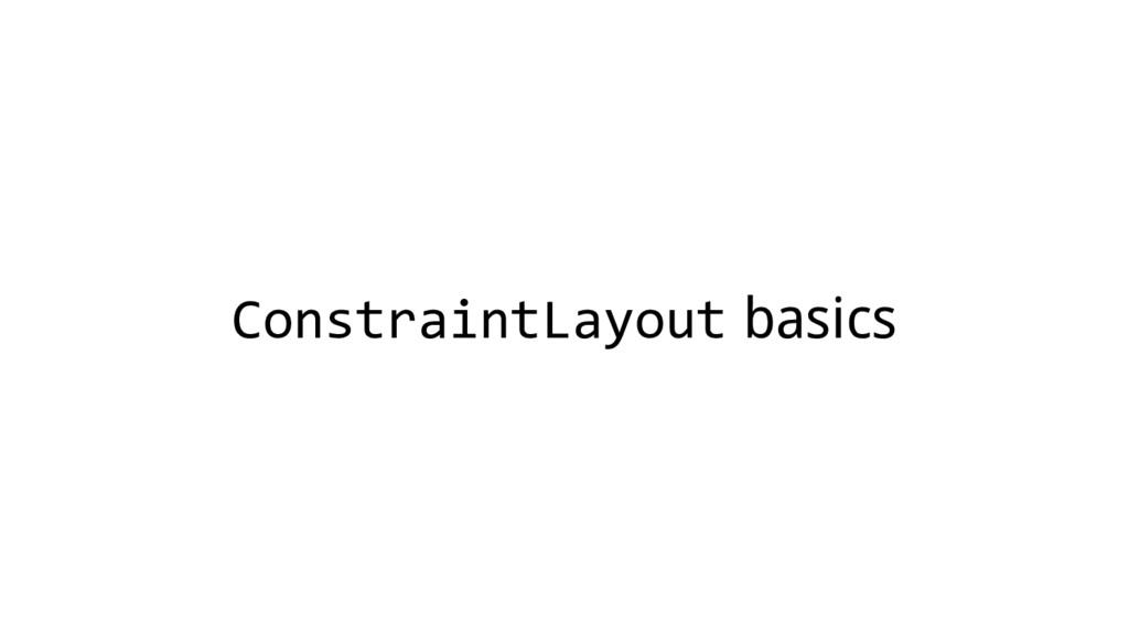 ConstraintLayout basics
