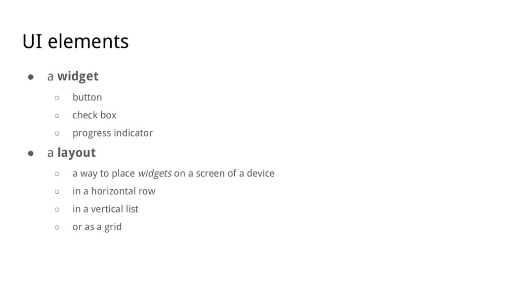UI elements ● a widget ○ button ○ check box ○ p...