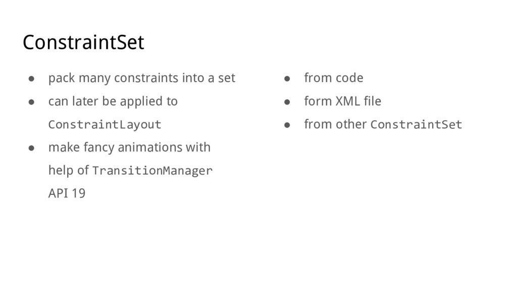 ConstraintSet ● pack many constraints into a se...