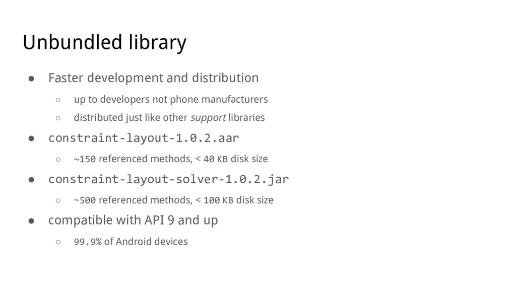 Unbundled library ● Faster development and dist...