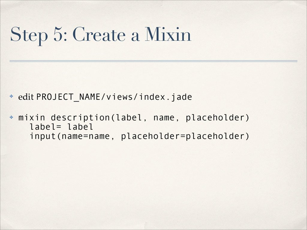 Step 5: Create a Mixin ✤ edit PROJECT_NAME/view...