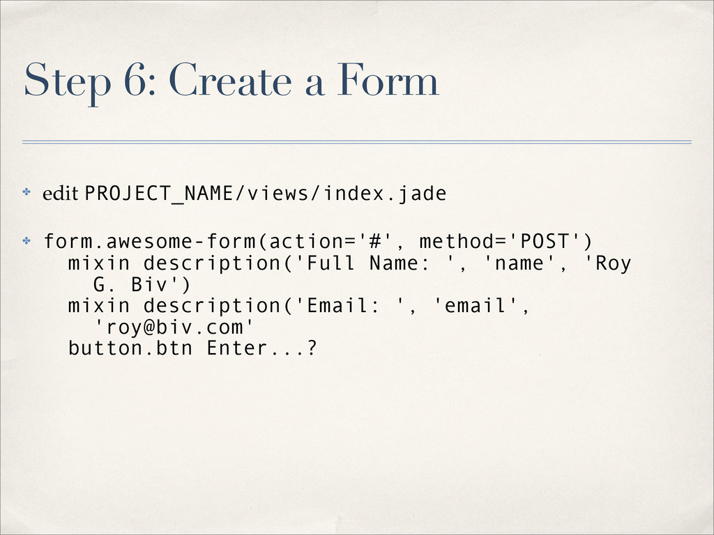 Step 6: Create a Form ✤ edit PROJECT_NAME/views...