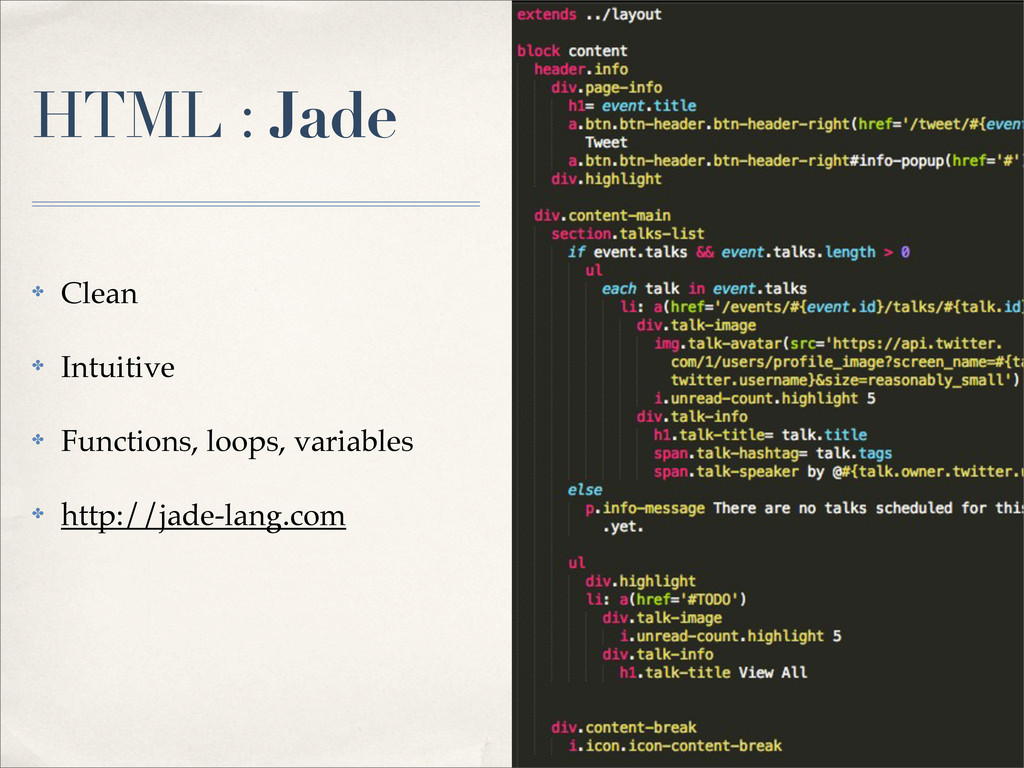 HTML : Jade ✤ Clean ✤ Intuitive ✤ Functions, lo...