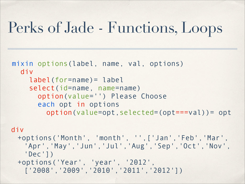Perks of Jade - Functions, Loops mixin options(...
