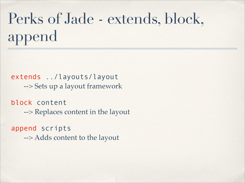 Perks of Jade - extends, block, append extends ...