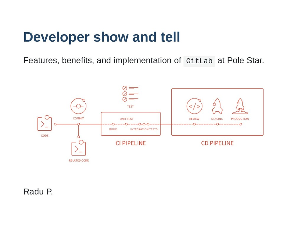Developer show and tell Features, benefits, and...