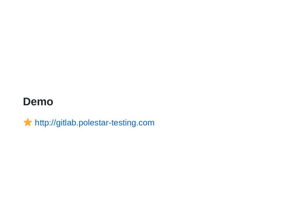 Demo http://gitlab.polestar-testing.com