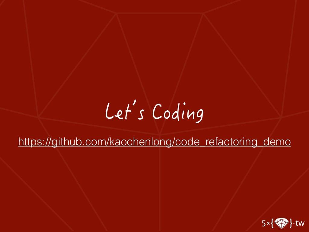 Let's Coding https://github.com/kaochenlong/cod...