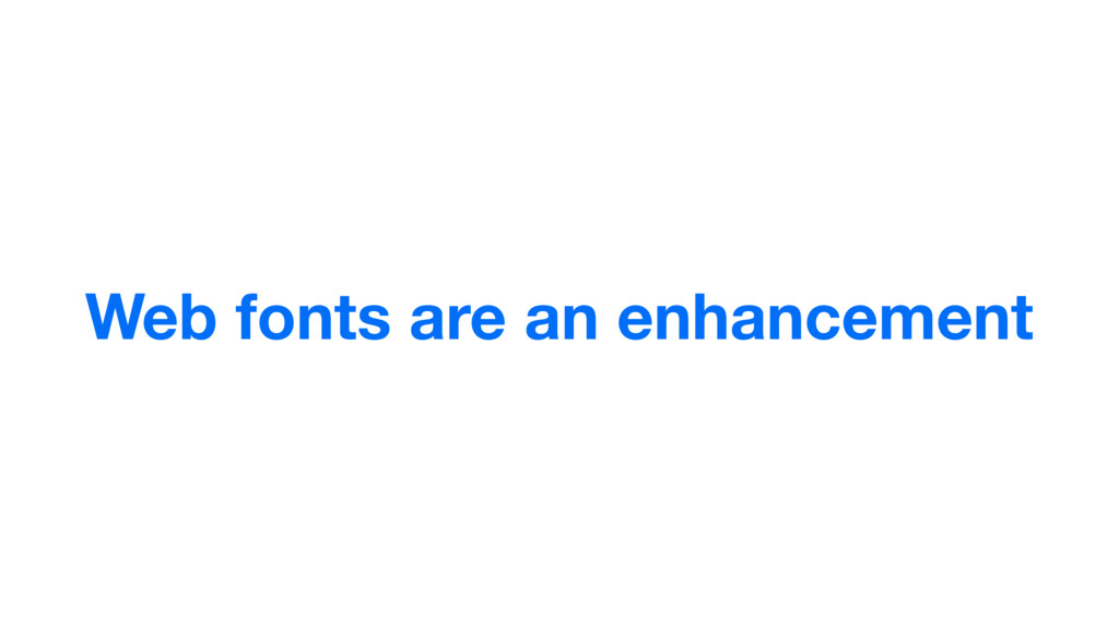 Web fonts are an enhancement