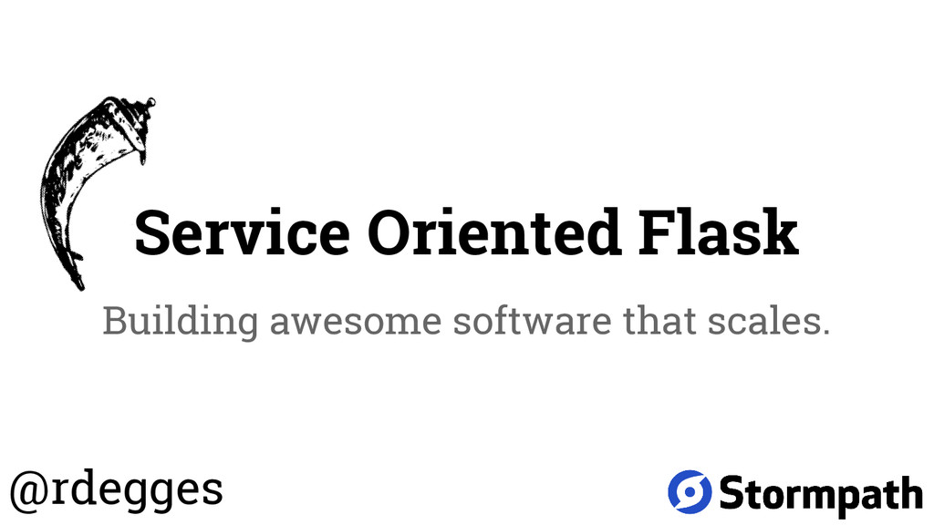 Service Oriented Flask Building awesome softwar...
