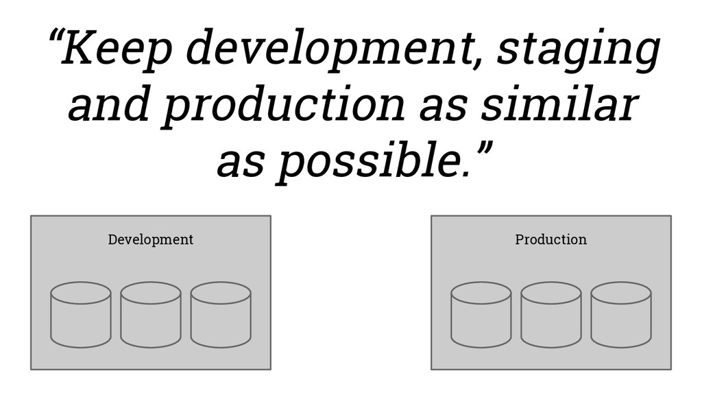 """Keep development, staging and production as si..."