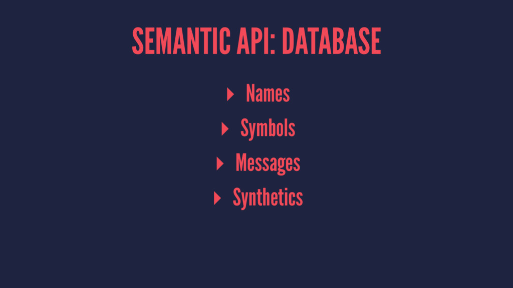 SEMANTIC API: DATABASE ▸ Names ▸ Symbols ▸ Mess...
