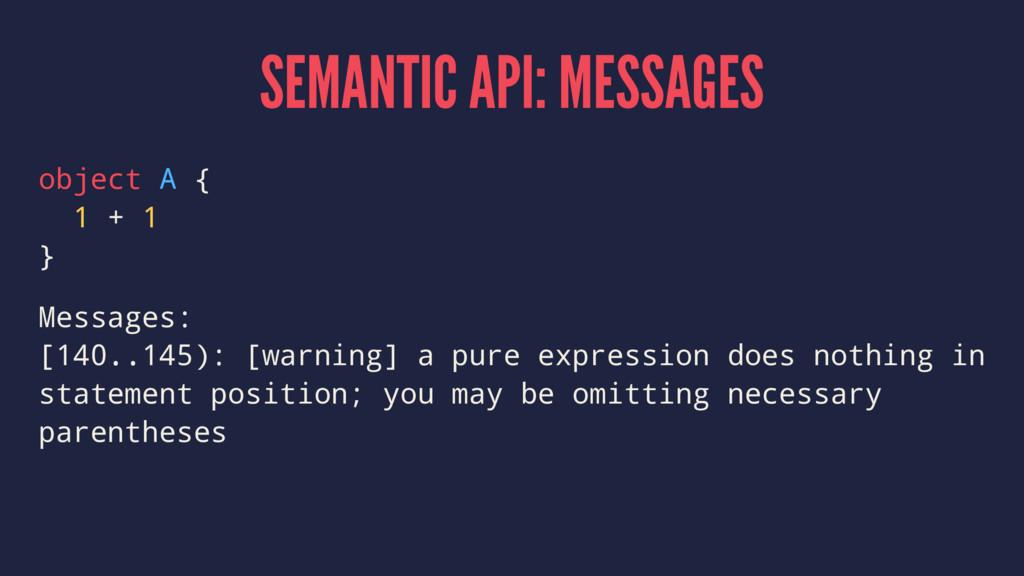 SEMANTIC API: MESSAGES object A { 1 + 1 } Messa...