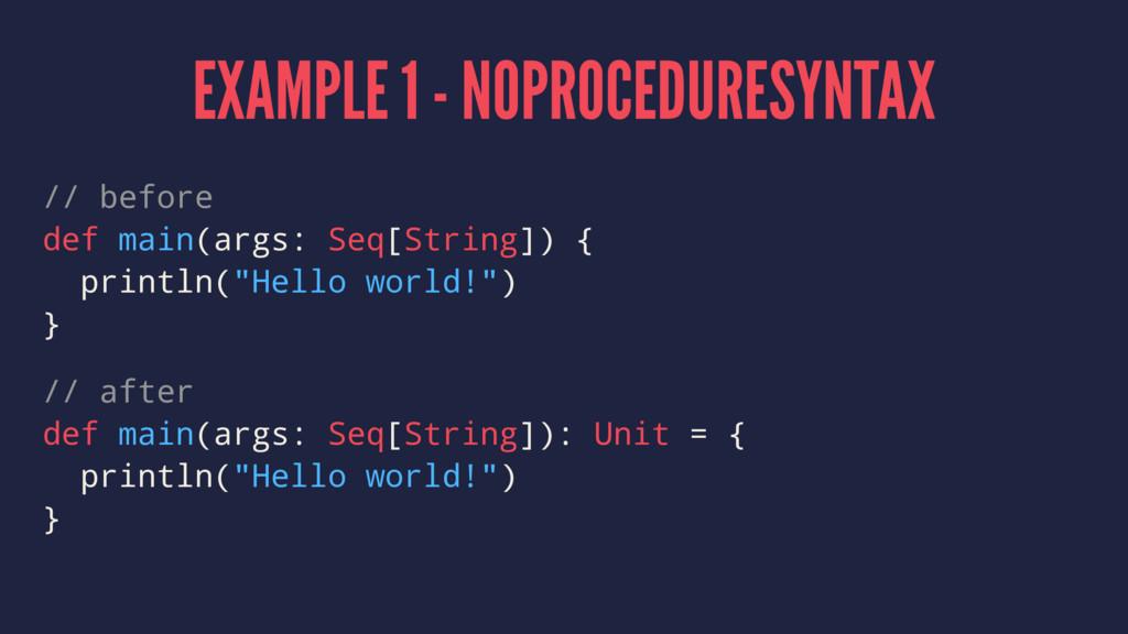 EXAMPLE 1 - NOPROCEDURESYNTAX // before def mai...